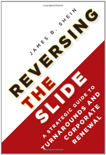Reversing the Slide A Strategic Guide to Turnarounds and Corporate Renewal  2011 edition cover