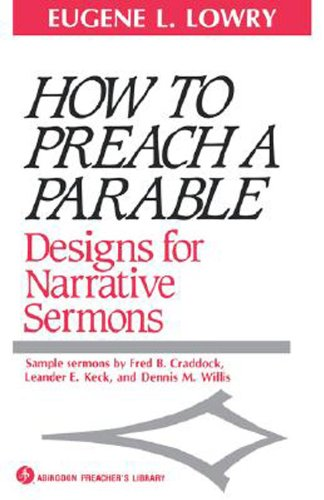 How to Preach a Parable Designs for Narrative Sermons N/A edition cover