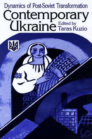 Contemporary Ukraine Dynamics of Post-Soviet Transformation  1998 edition cover