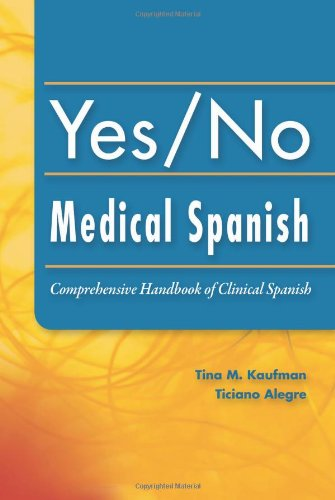 Yes/No Medical Spanish Comprehensive Handbook of Clinical Spanish  2010 edition cover