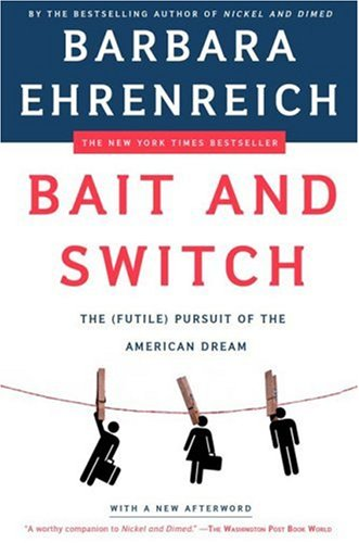 Bait and Switch The (Futile) Pursuit of the American Dream N/A edition cover