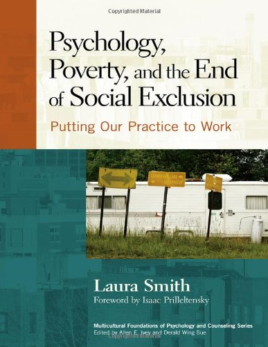 Psychology, Poverty, and the End of Social Exclusion Putting Our Practice to Work  2010 edition cover