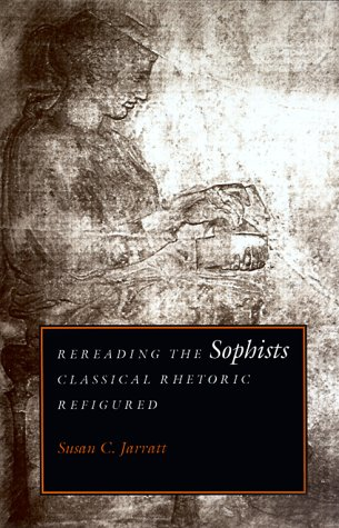 Rereading the Sophists Classical Rhetoric Refigured  1998 edition cover