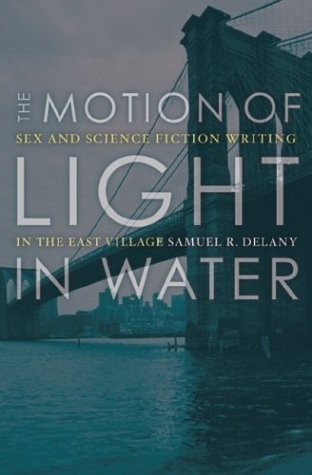 Motion of Light in Water Sex and Science Fiction Writing in the East Village  2004 edition cover