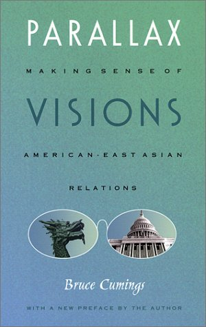Parallax Visions Making Sense of American-East Asian Relations at the End of the Century N/A edition cover