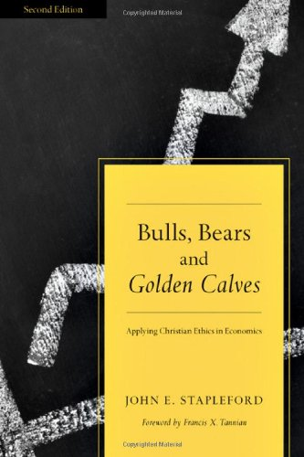 Bulls, Bears and Golden Calves Applying Christian Ethics in Economics 2nd 2009 (Revised) edition cover