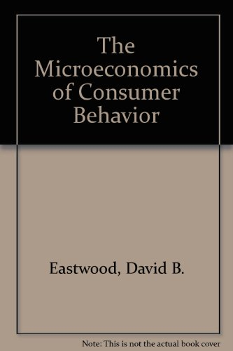 Microeconomics of Consumer Behavior  2nd 1997 9780873934244 Front Cover