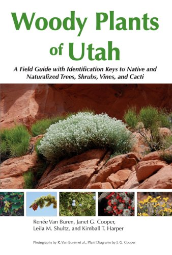 Woody Plants of Utah A Field Guide with Identification Keys to Native and Naturalized Trees, Shrubs, Vines, and Cacti  2011 edition cover
