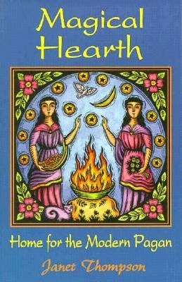Magical Hearth Home for the Modern Pagan N/A 9780877288244 Front Cover