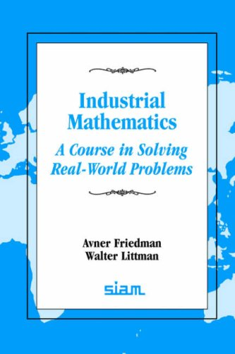 Industrial Mathematics A Course in Solving Real-World Problems  1994 edition cover