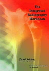 The Integrated Radiography Workbook: 4th 2006 9780943589244 Front Cover
