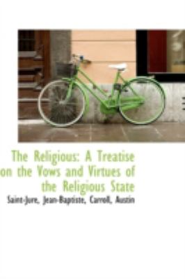 Religious A Treatise on the Vows and Virtues of the Religious State N/A 9781113222244 Front Cover