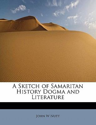 Sketch of Samaritan History Dogma and Literature N/A 9781113897244 Front Cover