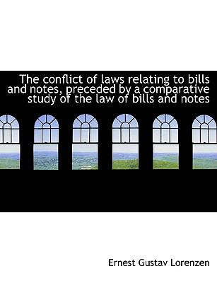 Conflict of Laws Relating to Bills and Notes, Preceded by a Comparative Study of the Law of Bill N/A 9781115257244 Front Cover