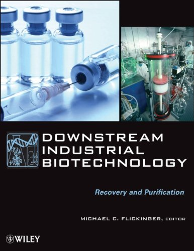 Downstream Industrial Biotechnology Recovery and Purification  2013 9781118131244 Front Cover