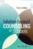Solution-Focused Counseling in Schools   2015 edition cover