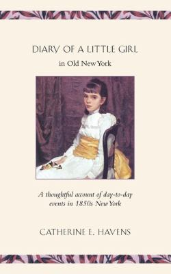 Diary of a Little Girl in Old New York  N/A 9781557095244 Front Cover