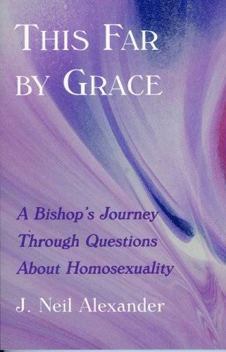 This Far by Grace A Bishop's Journey Through Questions of Homosexuality  2003 edition cover