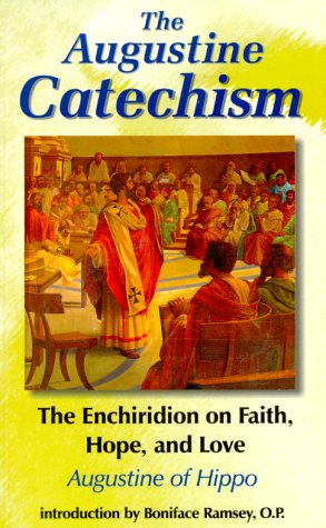Augustine Catechism The Enchiridion on Faith, Hope, and Love  1999 edition cover