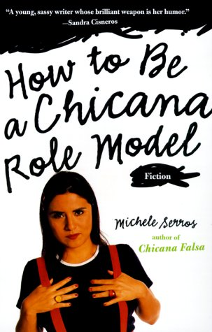 How to Be a Chicana Role Model   2000 edition cover