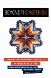Beyond the Asterisk Understanding Native Students in Higher Education N/A edition cover