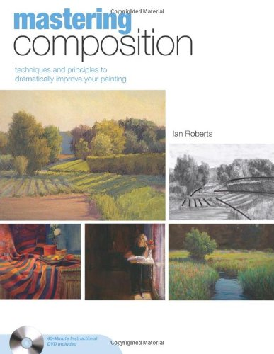Mastering Composition Techniques and Principles to Dramatically Improve Your Painting  2007 edition cover