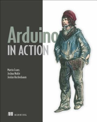 Arduino in Action   2012 9781617290244 Front Cover