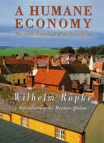 Humane Economy : The Social Framework of the Free Market 3rd 1998 (Reprint) edition cover