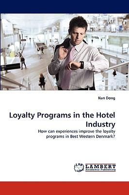 Loyalty Programs in the Hotel Industry   2010 9783838378244 Front Cover