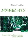 MOMMES WEG: Episoden des Nordfriesen Momme Jensen Lundelius N/A edition cover