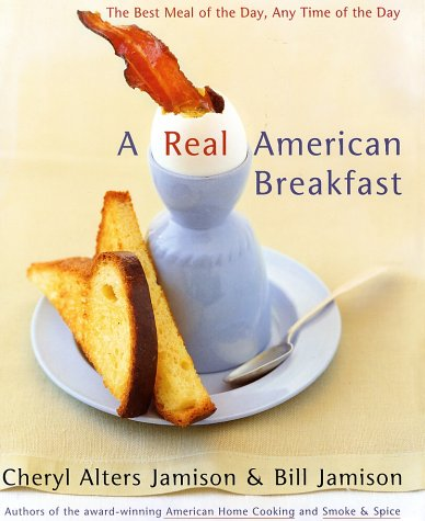 Real American Breakfast The Best Meal of the Day, Any Time of the Day  2002 9780060188245 Front Cover
