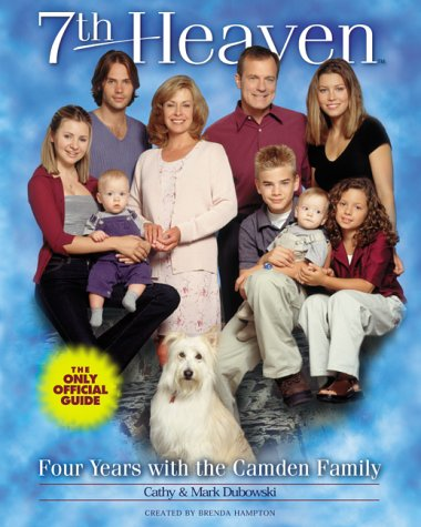 7th Heaven Four Years with the Camden Family  2000 9780061066245 Front Cover