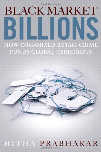 Black Market Billions How Organized Retail Crime Funds Global Terrorists  2012 edition cover