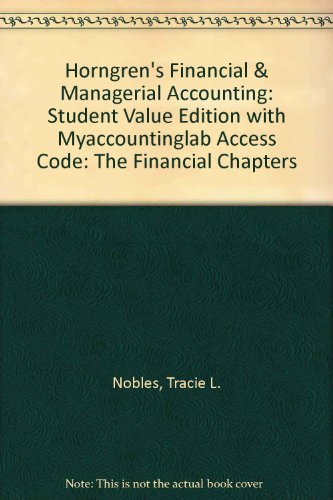 Horngren's Financial and Managerial Accounting, the Financial Chapters, Student Value Edition and NEW MyAccountingLab with Pearson EText -- Access Card Package  4th 2014 edition cover