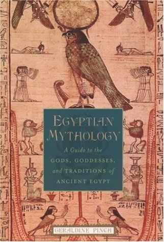 Egyptian Mythology A Guide to the Gods, Goddesses, and Traditions of Ancient Egypt  2003 edition cover