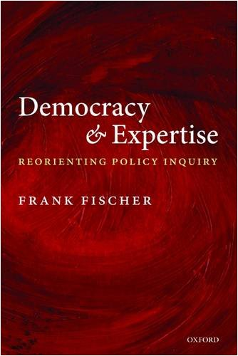 Democracy and Expertise Reorienting Policy Inquiry  2009 edition cover