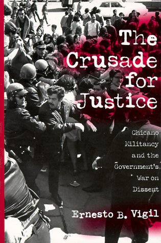 Crusade for Justice Chicano Militancy and the Government's War on Dissent N/A 9780299162245 Front Cover