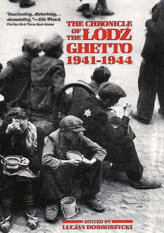 Chronicle of the Lodz Ghetto, 1941-1944   1984 9780300039245 Front Cover