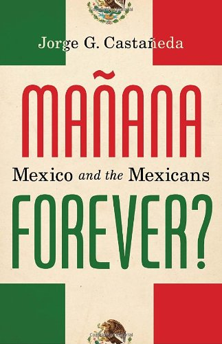 Ma�ana Forever? Mexico and the Mexicans  2011 9780375404245 Front Cover