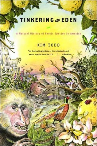 Tinkering with Eden A Natural History of Exotic Species in America N/A 9780393323245 Front Cover