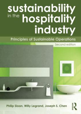 Sustainability in the Hospitality Industry Priniciples of Sustainable Operations 2nd 2013 edition cover