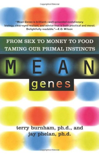 Mean Genes From Sex to Money to Food: Taming Our Primal Instincts 2nd edition cover