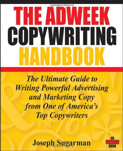 Adweek Copywriting Handbook The Ultimate Guide to Writing Powerful Advertising and Marketing Copy from One of America's Top Copywriters  2007 edition cover