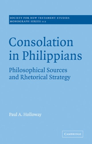 Consolation in Philippians Philosophical Sources and Rhetorical Strategy  2007 9780521036245 Front Cover