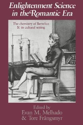 Enlightenment Science in the Romantic Era The Chemistry of Berzelius and Its Cultural Setting N/A 9780521531245 Front Cover
