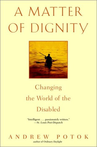 Matter of Dignity Changing the World of the Disabled  2003 9780553381245 Front Cover