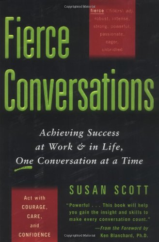Fierce Conversations Achieving Success at Work and in Life, One Conversation at a Time  2002 edition cover