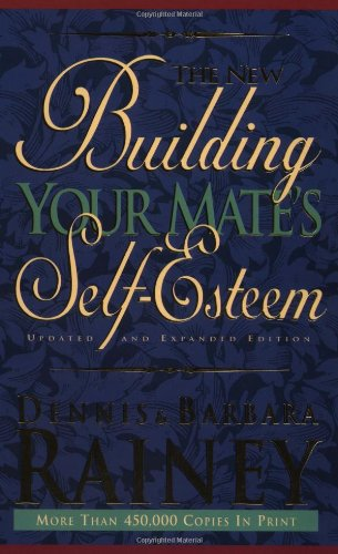 Building Your Mate's Self-Esteem   1995 (Expanded) 9780785278245 Front Cover