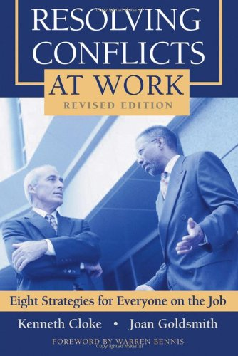 Resolving Conflicts at Work Eight Strategies for Everyone on the Job 2nd 2005 (Revised) edition cover