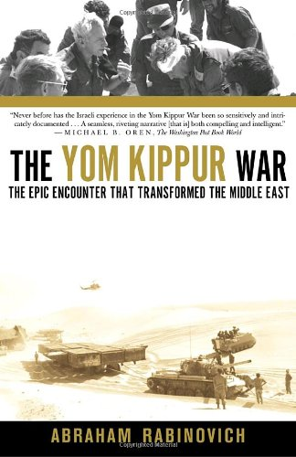 Yom Kippur War The Epic Encounter That Transformed the Middle East  2004 edition cover